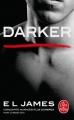 Couverture Cinquante nuances de Grey, tome 5 : Darker Editions Le Livre de Poche 2018