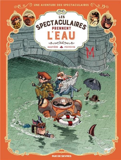 Couverture Une aventure des spectaculaires, tome 3 : Les spectaculaires prennent l'eau