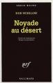Couverture Les Missions de Neal Carey, tome 5 : Noyade au désert Editions Gallimard  (Série noire) 1999