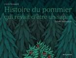 Couverture Histoire du pommier qui rêvait d'être un sapin Editions Seuil (Albums jeunesse) 2018