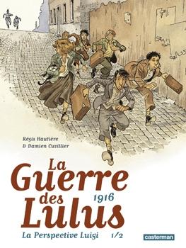 Couverture La Guerre des Lulus, tome 6 : 1916 : La perspective Luigi, partie 1