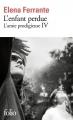 Couverture L'Amie prodigieuse, tome 4 : L'Enfant perdue Editions Folio  2019