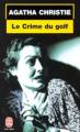 Couverture Le Crime du golf Editions Le Livre de Poche 1990
