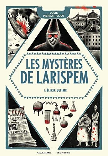 Couverture Les mystères de Larispem, tome 3 : L'élixir ultime