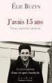 Couverture J'avais 15 ans Editions Alisio (Témoignages & documents) 2018