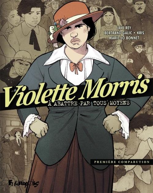Couverture Violette Morris, tome 1 : A abattre par tous les moyens