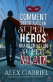 Couverture Comment sortir avec un super héros quand on est un super vilain ? Editions MxM Bookmark (Imaginaire) 2018