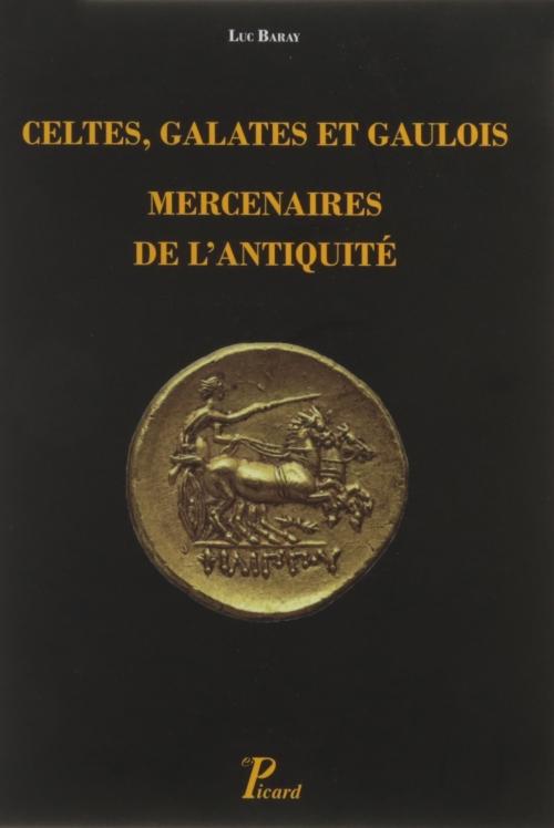 Couverture Celtes, Galates et Gaulois : Mercenaires de l'Antiquité