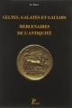 Couverture Celtes, Galates et Gaulois : Mercenaires de l'Antiquité Editions Picard 2017