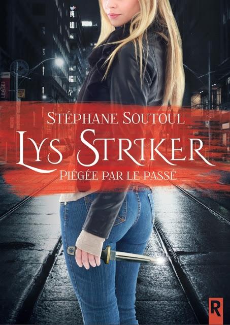 Couverture Lys Striker, tome 1 : Piégée par le passé