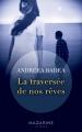 Couverture La Traversée de nos rêves Editions Mazarine 2018