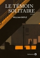 Couverture Le témoin solitaire Editions Gallmeister (Americana) 2018