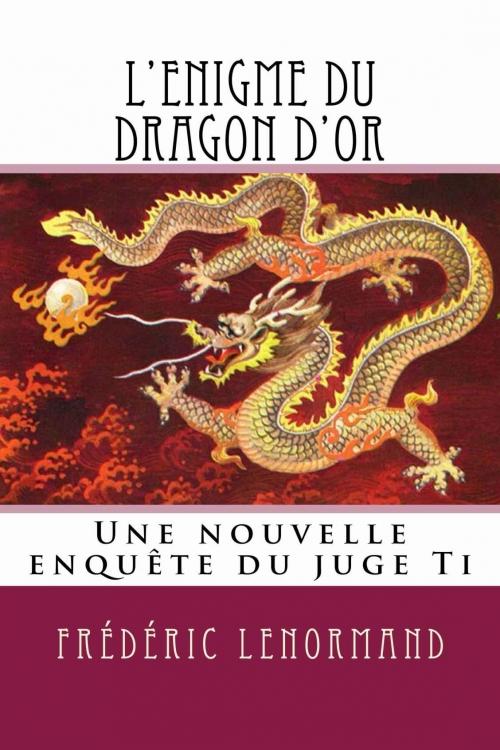 Couverture Les nouvelles enquêtes du juge Ti, tome 20 : L'Enigme du dragon d'or