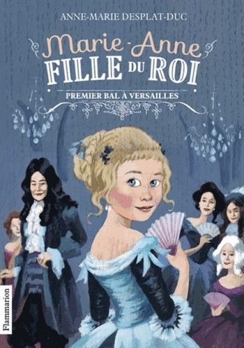 Couverture Marie-Anne, fille du Roi, tome 1 : Premier bal à Versailles