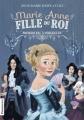 Couverture Marie-Anne, fille du Roi, tome 1 : Premier bal à Versailles Editions Flammarion 2013