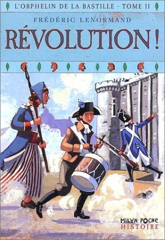 Couverture L'Orphelin de la Bastille, tome 2 : Révolution !