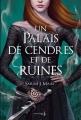 Couverture Un palais d'épines et de roses, tome 3 : Un palais de cendres et de ruines Editions de La Martinière (Jeunesse) 2019
