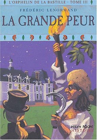 Couverture L'orphelin de la Bastille, tome 3 : La grande peur