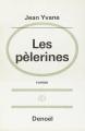 Couverture Les pèlerines Editions Denoël (Romans français) 1970
