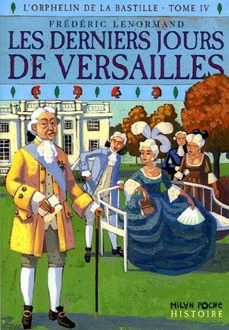 Couverture L'orphelin de la Bastille, tome 4 : Les derniers jours de Versailles