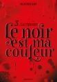 Couverture Le noir est ma couleur, tome 3 : La riposte Editions Rageot 2018