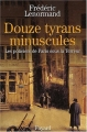 Couverture Douze tyrans minuscules Editions Fayard 2003