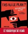Couverture T'as vu le plan ? 100 plans cultes (ou pas) et ce qu'ils nous apprennent sur le cinéma Editions Tana 2018