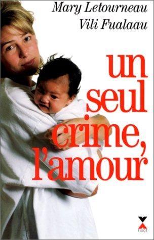 Couverture Un seul crime, l'amour