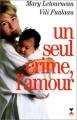 Couverture Un seul crime, l'amour Editions Fixot 1998