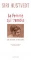 Couverture La Femme qui tremble : Une Histoire de mes nerfs Editions Leméac / Actes Sud 2010