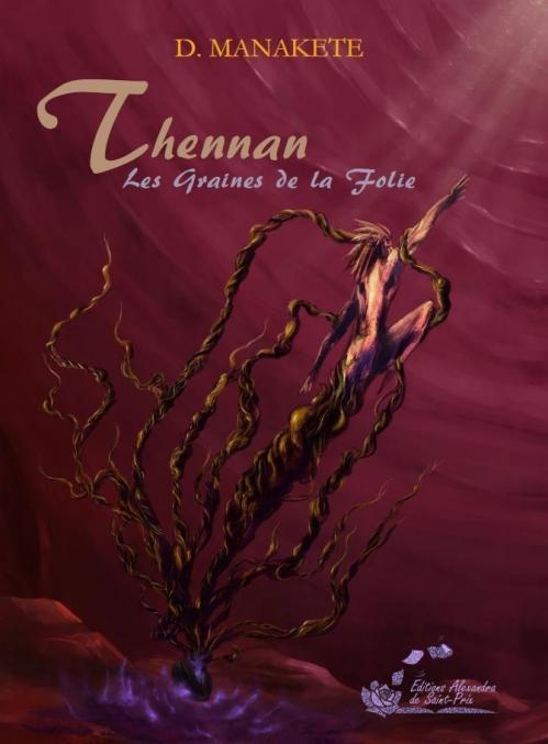 Couverture Thennan, tome 2, Les graines de la folie