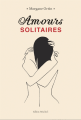 Couverture Amours solitaires, tome 1 Editions Albin Michel 2018