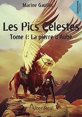 Couverture Les Pics Célestes, tome 1 : La Pierre d'Aube