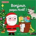 Couverture Bonjour papa Noël ! Editions Nathan (Kididoc - Mes 1ères histoires animées) 2018