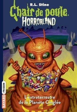 Couverture Chair de poule Horrorland : L'extraterrestre de la planète cinglée