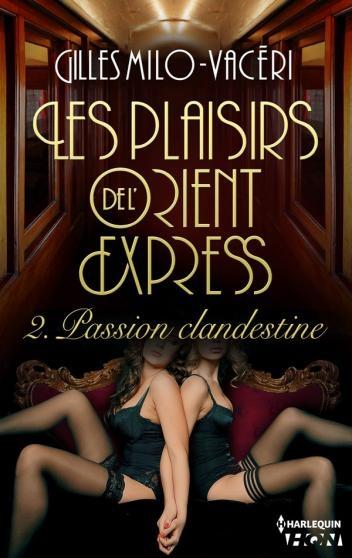 Couverture Les Plaisirs De L'Orient Express, tome 2 : Passion clandestine