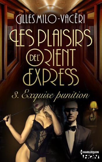 Couverture Les Plaisirs De L'Orient Express, tome 3 : Exquise punition