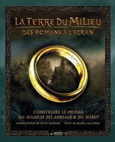Couverture La Terre du Millieu : Des romans à l'écran : Construire le monde du Seigneur des Anneaux & du Hobbit