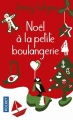 Couverture La Petite Boulangerie, tome 3 : Noël à la petite boulangerie Editions Pocket 2018