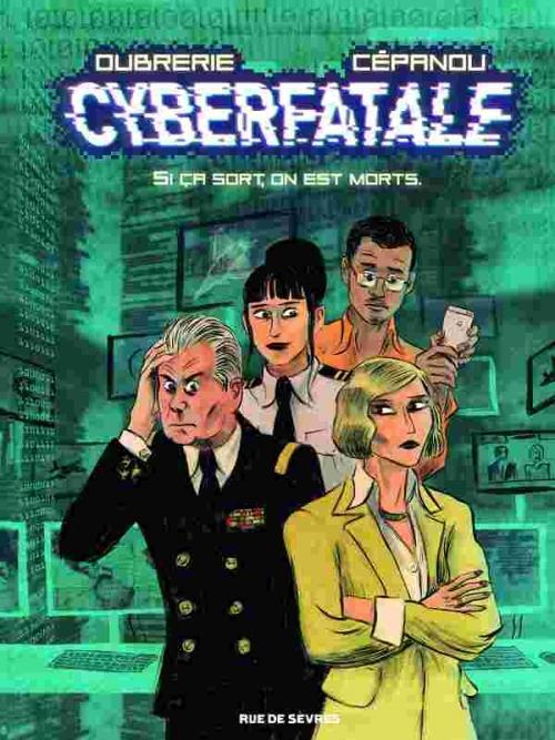 Couverture Cyberfatale, tome 1 : Si ça sort, on est morts