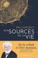 Couverture Aux sources de la vie Editions Flammarion 2018
