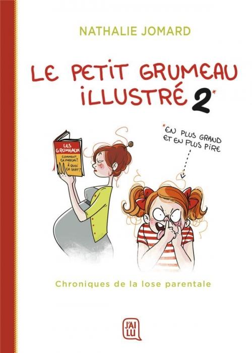 Couverture Le petit grumeau illustré, tome 2 : Chroniques d'une maman avertie