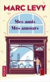 Couverture Mes amis, mes amours Editions Pocket 2018
