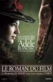 Couverture Les aventures extraordinaires d'Adèle Blanc-Sec : Le roman du film Editions Casterman 2010