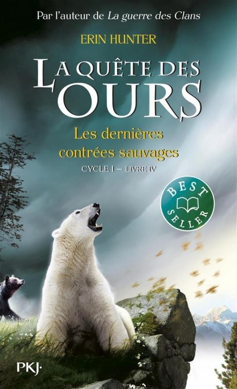 Couverture La quête des ours, cycle 1, tome 4 : Les dernières contrées sauvages