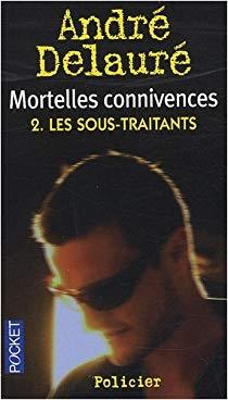 Couverture Mortelles connivences, tome 2 : Les Sous-Traitants