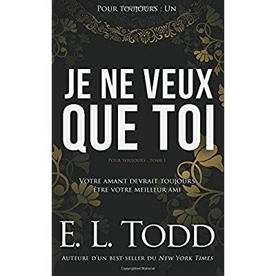 Couverture Pour toujours (Todd), tome 01 : Je ne veux que toi