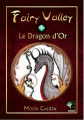 Couverture Fairy Valley, tome 1 : le dragon d'or Editions Evidence (Farfadet) 2018