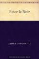 Couverture Peter le Noir Editions Une oeuvre du domaine public 2010