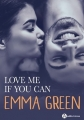 Couverture Love me if you can / Aime-moi si tu l'oses, intégrale Editions Addictives 2018